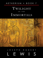 Twilight of the Immortals (Aetherium, Book 7 of 7)