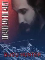 Damaged and the Saint: Damaged, #7