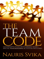 THE TEAM CODE. Leadership & Team Development Basics. Special Team Building Activities Included.