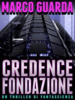 Credence Fondazione (Un Thriller di Fantascienza)