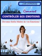 Comment Contrôler Ses Emotions