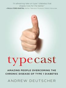 Typecast: Amazing People Overcoming the Chronic Disease of Type 1 Diabetes