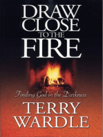 Draw Close to the Fire