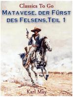 Matavese, der Fürst des Felsens, Teil 1