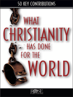 What Christianity Has Done for the World