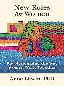 New Rules for Women: Revolutionizing the Way Women Work Together