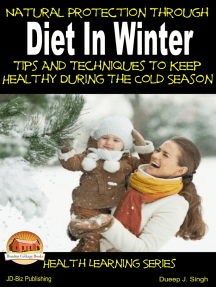 Natural Protection Through Diet In Winter: Tips And Techniques To Keep Healthy During The Cold Season