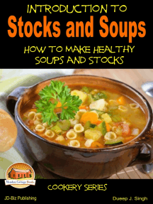 Introduction to Stocks and Soups: How to Make Healthy Soups and Stocks