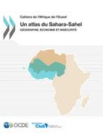 Un atlas du Sahara-Sahel : Géographie, économie et insécurité