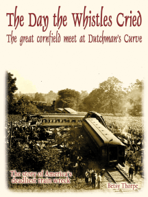 The Day the Whistles Cried: The Great Cornfield Meet at Dutchman's Curve