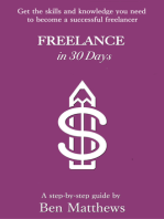 Freelance In 30 Days: Get The Skills And Knowledge You Need To Be A Successful Freelancer