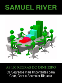 As 100 Regras do Dinheiro: Os Segredos mais Importantes para Criar, Gerir e Acumular Riqueza