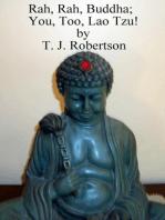 Rah, Rah, Buddha; You, Too, Lao Tzu!