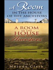 A Room in the House of the Ancestors Books One and Two