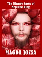 The Bizarre Cases of Neptune King
