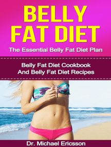 Belly Fat Diet: The Essential Belly Fat Diet Plan: Belly Fat Diet Cookbook And Belly Fat Diet Recipes