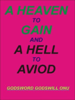 A Heaven to Gain, and a Hell to Avoid