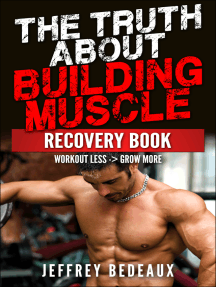 The Truth About Building Muscle: Workout Less and Grow More