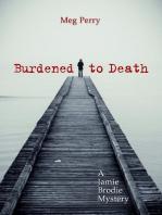 Burdened to Death