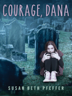Courage, Dana
