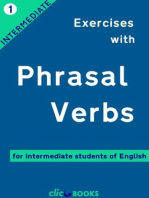 Exercises with Phrasal Verbs #1: For intermediate students of English: Exercises with Phrasal Verbs, #1