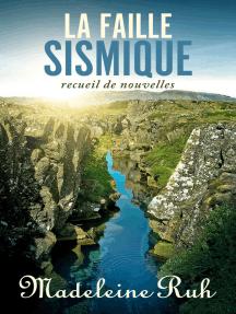 La faille sismique: recueil de nouvelles