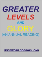 Greater Levels and Glory (An Annual Reading)