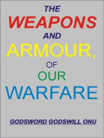 The Weapons and Armour of Our Warfare