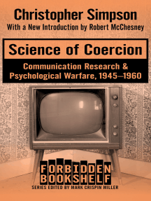 Science of Coercion: Communication Research & Psychological Warfare, 1945–1960