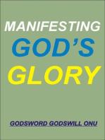 Manifesting God's Glory