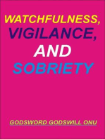 Watchfulness, Vigilance, and Sobriety