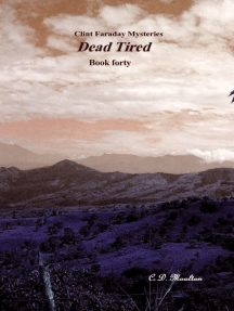 Clint Faraday Mysteries Book Forty: Dead Tired