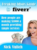 Freaking Idiots Guide To Fiverr, How People Are Making $1000 A Month Providing Simple Services