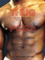Thug Porn The Story Of a Black Gay Porn Producer