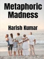 Metaphoric Madness