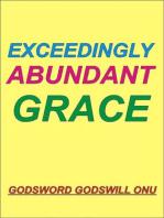 Exceedingly Abundant Grace
