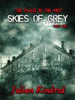 Skies of Grey Part One