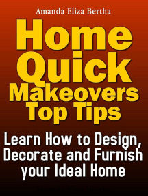 Home Quick Makeovers Top Tips: Learn How to Design, Decorate and Furnish Your Ideal Home