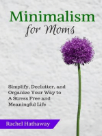 Minimalism for Moms: Simplify, Declutter, and Organize Your Way to a Stress Free and Meaningful Life (Serenity at Home)