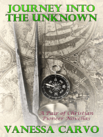 Journey Into The Unknown (A Pair Of Christian Pioneer Novellas)