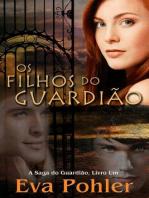 Os Filhos Do Guardião: A Saga Do Guardião, Livro Um