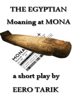 The Egyptian ~ Moaning at MONA