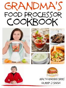 Grandma's Food Processor Cookbook