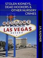 Stolen Kidneys, Dead Hookers & Other Nursery Crimes