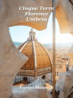 Cinque Terre, Florence, Umbria