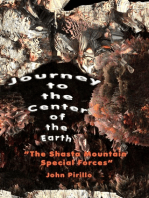"""Journey to the Center of the Earth """"The Shasta Mountain Special Forces"""""""