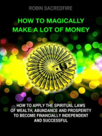 How to Magically Make a Lot of Money
