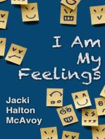 I Am My Feelings