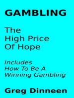 Gambling The High Price Of Hope