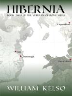 Hibernia (Book 2 of The Veteran of Rome Series)